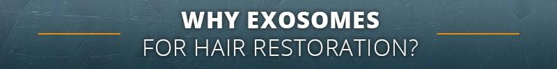 Why Exosomes for Hair Restoration?