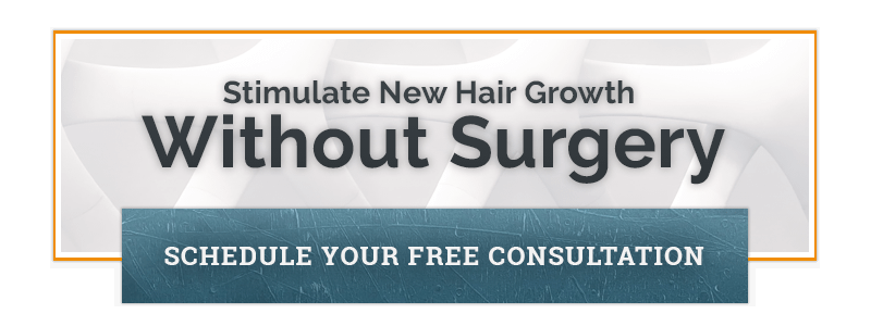 Stimulate New Hair Growth Without Surgery Schedule Your Free Consultation