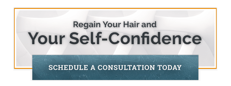 Regain Your Hair and Your Self-Confidence Schedule a Consultation Today